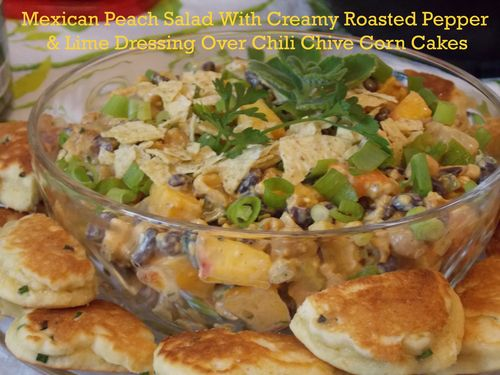 Mexican Peach Salad Southwestern Dressing On Chili Chive Corncakes 2 copy